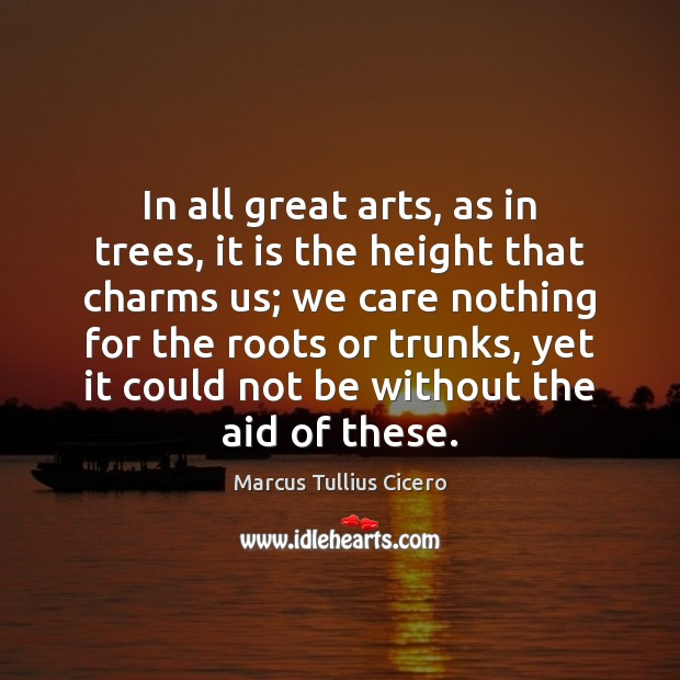 In all great arts, as in trees, it is the height that Image