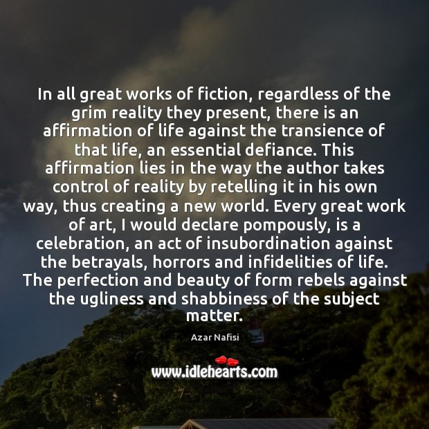 In all great works of fiction, regardless of the grim reality they Image