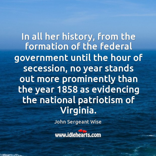 In all her history, from the formation of the federal government until the hour of Image