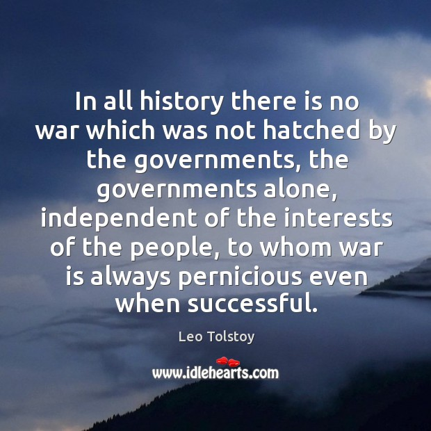 Image, In all history there is no war which was not hatched by the governments