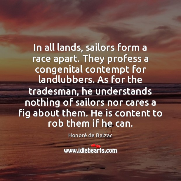 Image, In all lands, sailors form a race apart. They profess a congenital