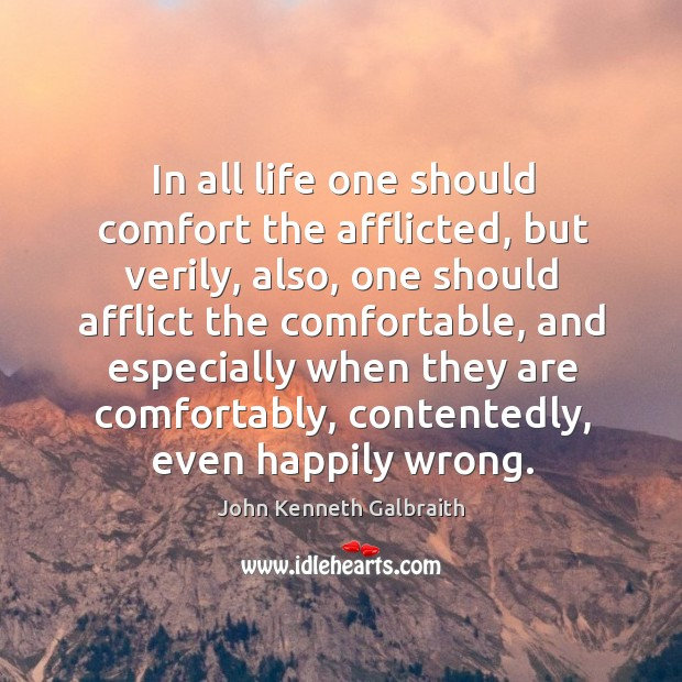 In all life one should comfort the afflicted, but verily Image