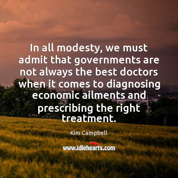 In all modesty, we must admit that governments are not always the Image