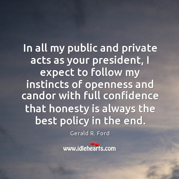In all my public and private acts as your president Image