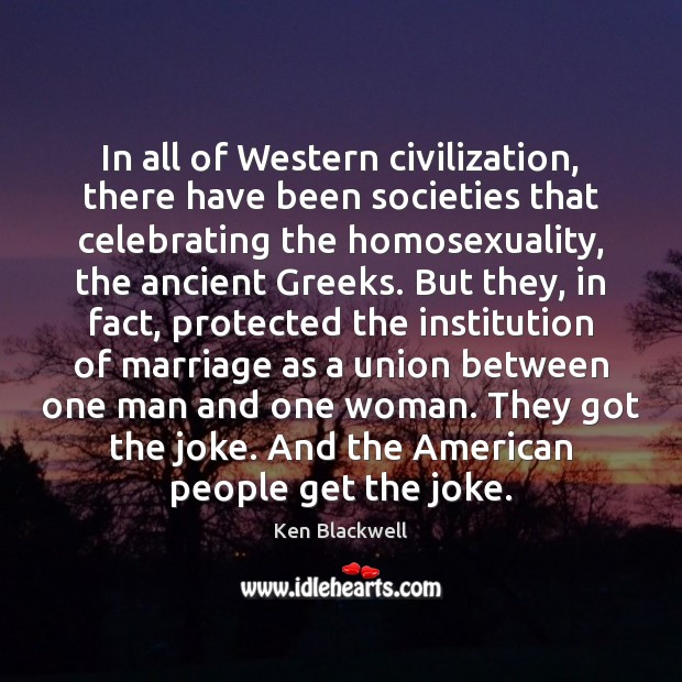 In all of Western civilization, there have been societies that celebrating the Image