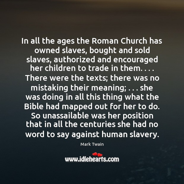 In all the ages the Roman Church has owned slaves, bought and Image