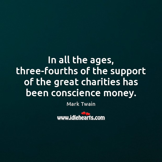In all the ages, three-fourths of the support of the great charities Image