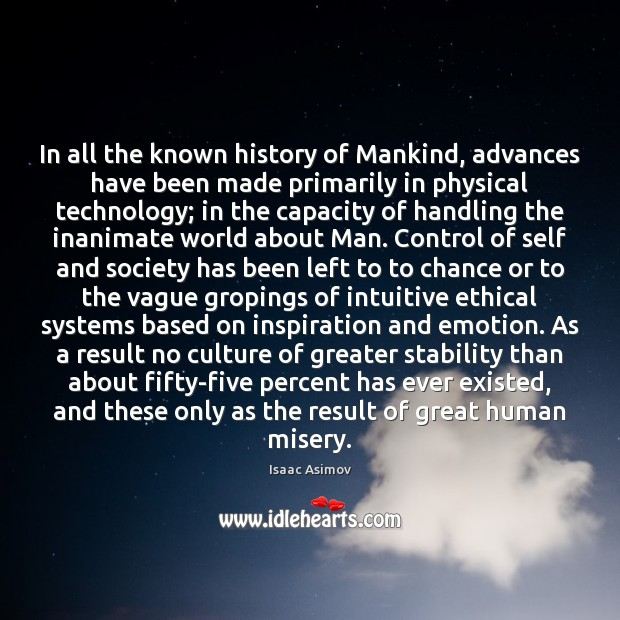 Image, In all the known history of Mankind, advances have been made primarily