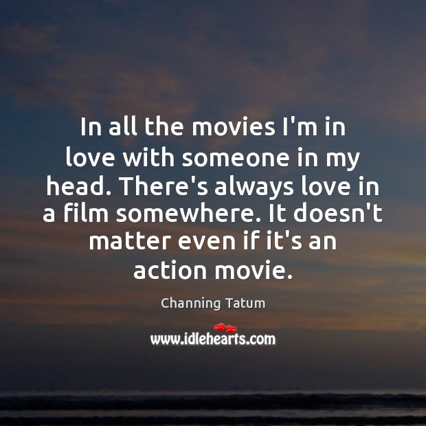 Image, In all the movies I'm in love with someone in my head.