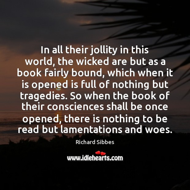 In all their jollity in this world, the wicked are but as Image