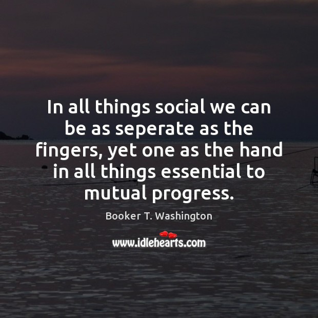 Image, In all things social we can be as seperate as the fingers,