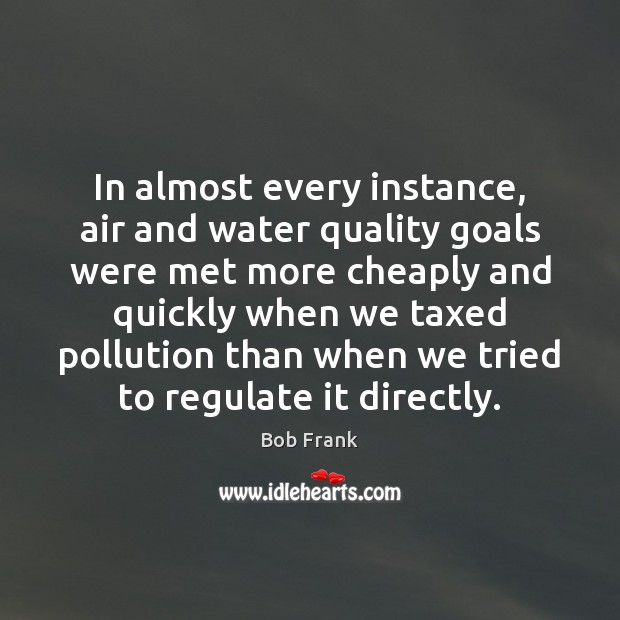 Image, In almost every instance, air and water quality goals were met more