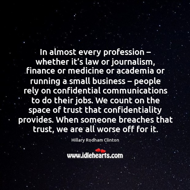 In almost every profession – whether it's law or journalism, finance or medicine Image