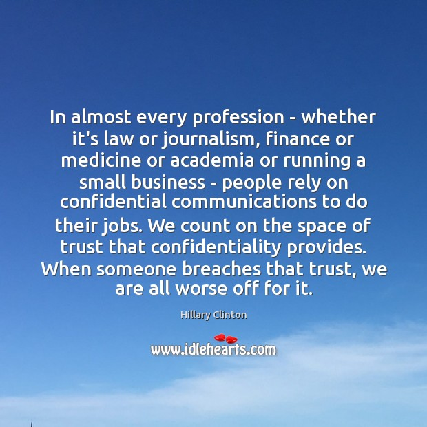 In almost every profession – whether it's law or journalism, finance or Hillary Clinton Picture Quote