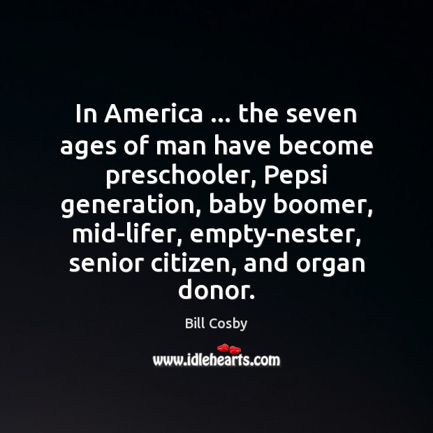 In America … the seven ages of man have become preschooler, Pepsi generation, Image