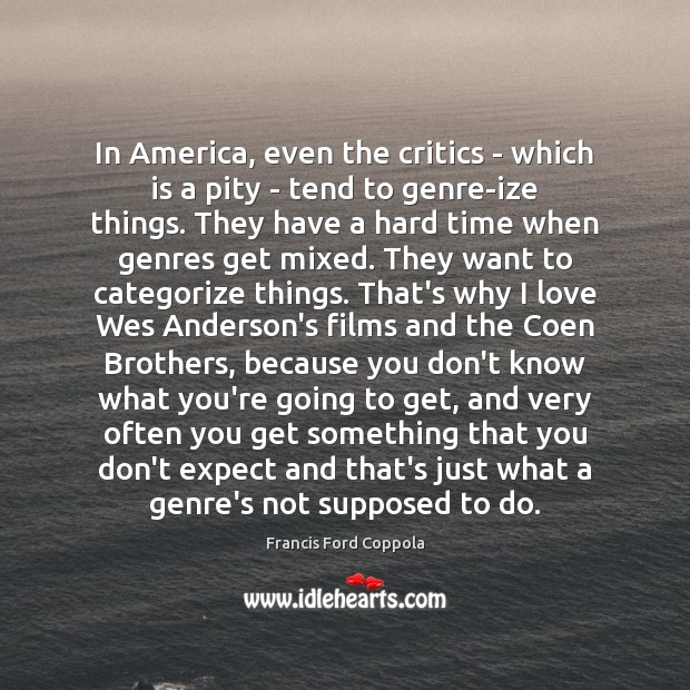 Image, In America, even the critics – which is a pity – tend