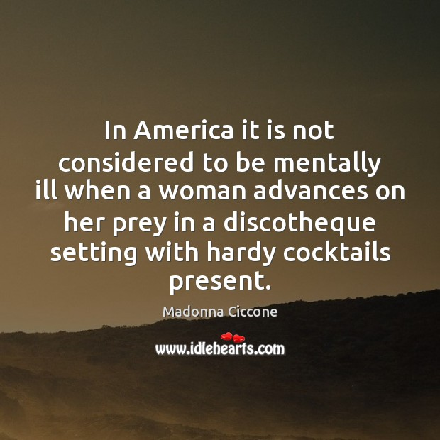 Image, In America it is not considered to be mentally ill when a