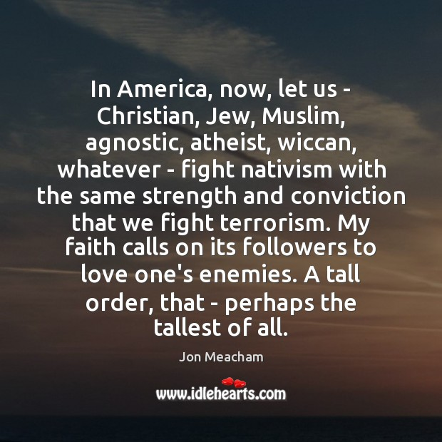 Image, In America, now, let us – Christian, Jew, Muslim, agnostic, atheist, wiccan,