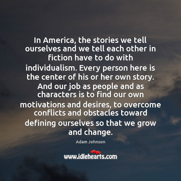 Image, In America, the stories we tell ourselves and we tell each other