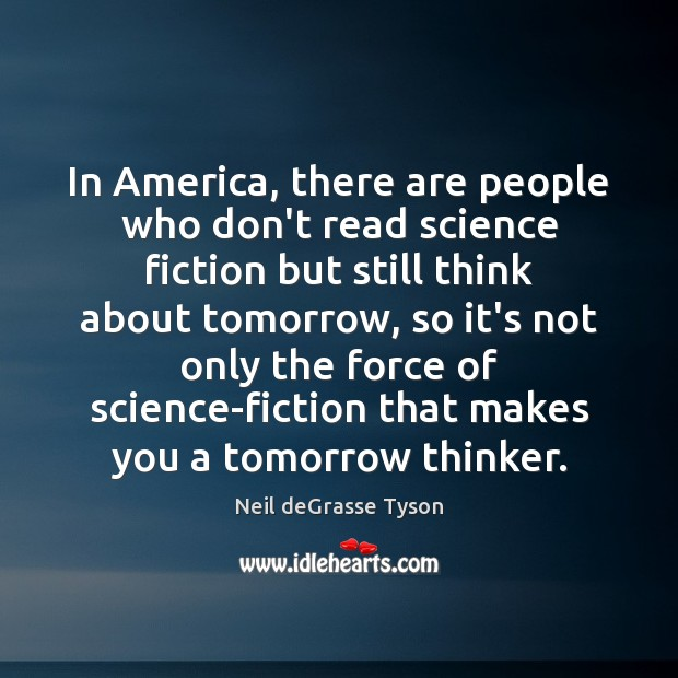 In America, there are people who don't read science fiction but still Image