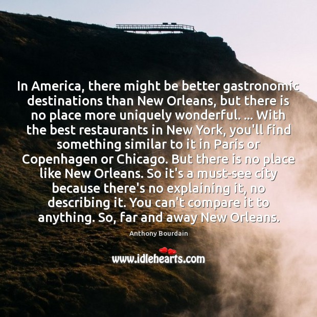 Image, In America, there might be better gastronomic destinations than New Orleans, but