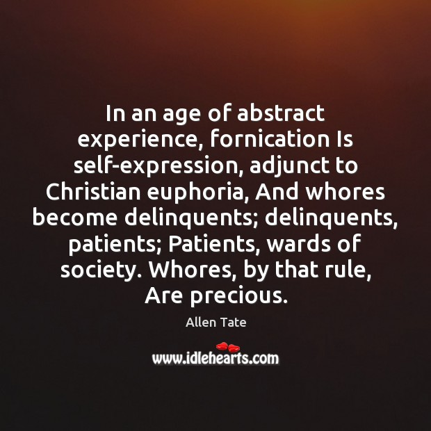 In an age of abstract experience, fornication Is self-expression, adjunct to Christian Image