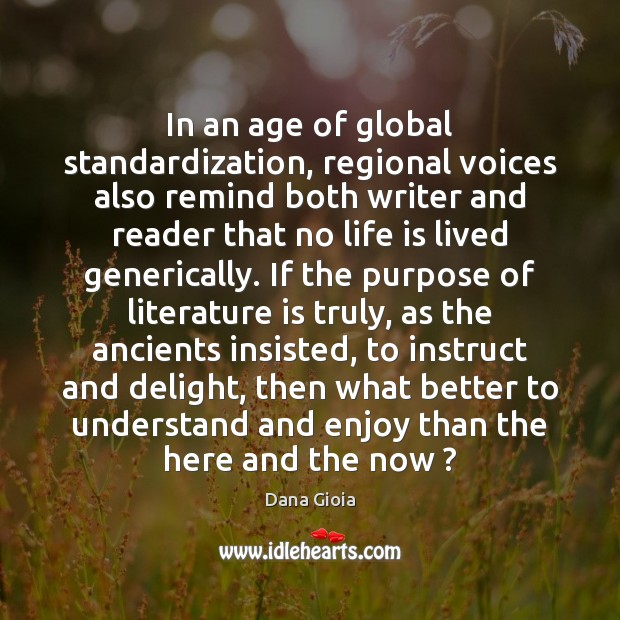 In an age of global standardization, regional voices also remind both writer Image