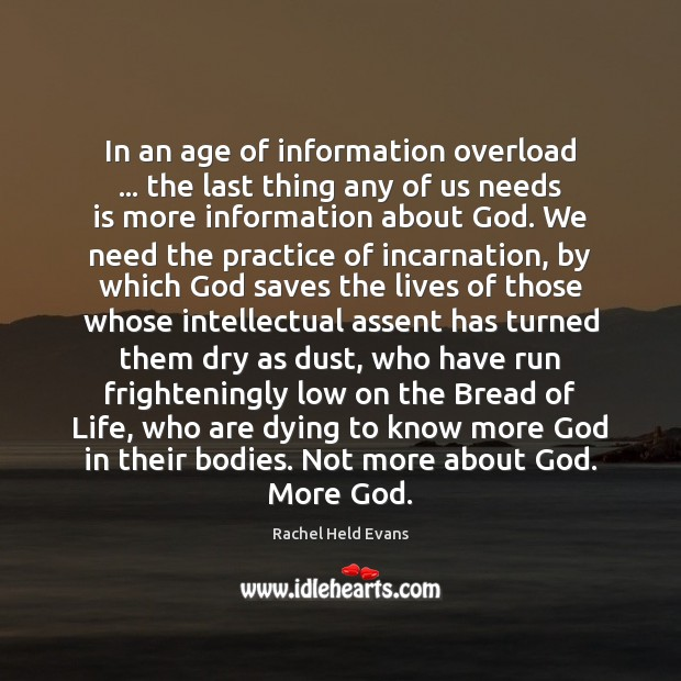 In an age of information overload … the last thing any of us Rachel Held Evans Picture Quote