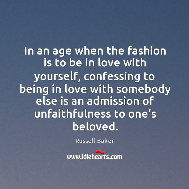 Image, In an age when the fashion is to be in love with yourself