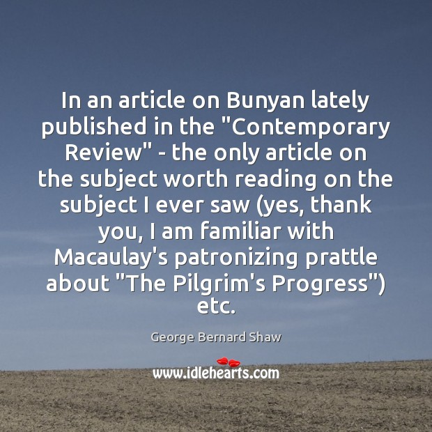 "In an article on Bunyan lately published in the ""Contemporary Review"" – Progress Quotes Image"