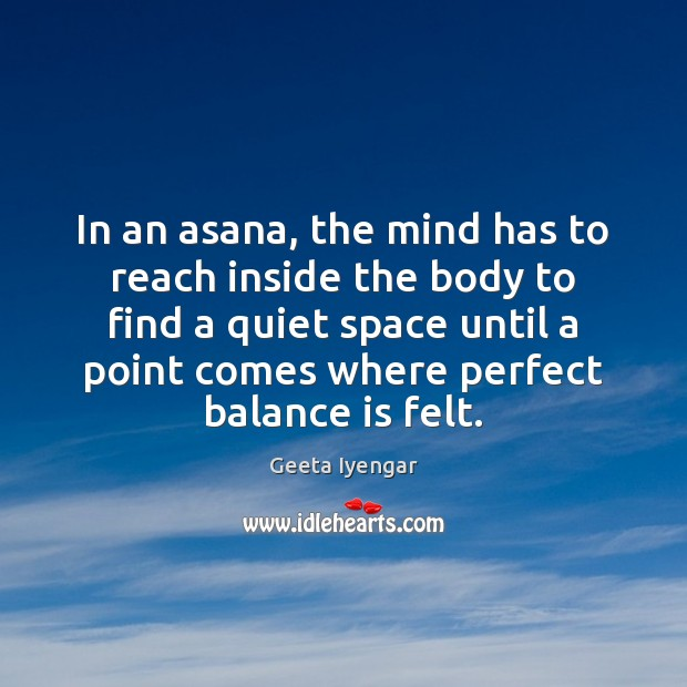 Image, In an asana, the mind has to reach inside the body to