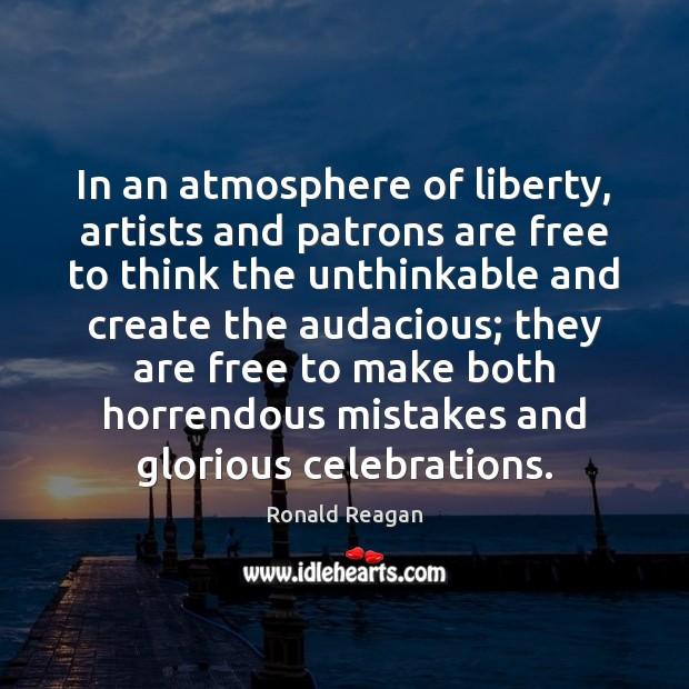 In an atmosphere of liberty, artists and patrons are free to think Image