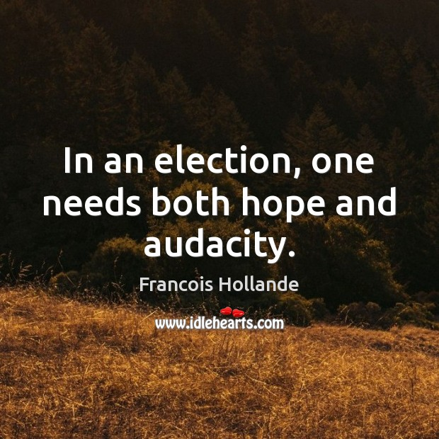Image, In an election, one needs both hope and audacity.
