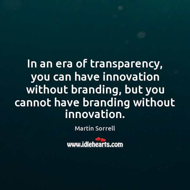 Image, In an era of transparency, you can have innovation without branding, but