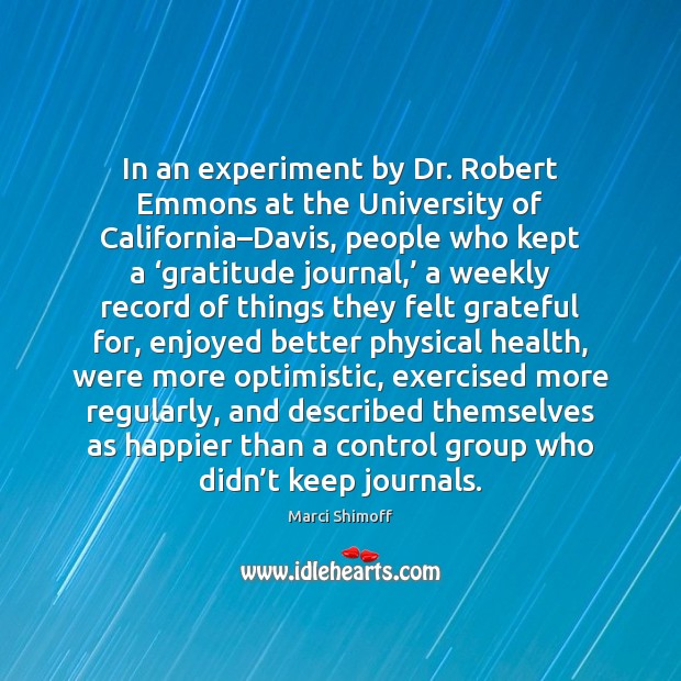 In an experiment by Dr. Robert Emmons at the University of California– Image