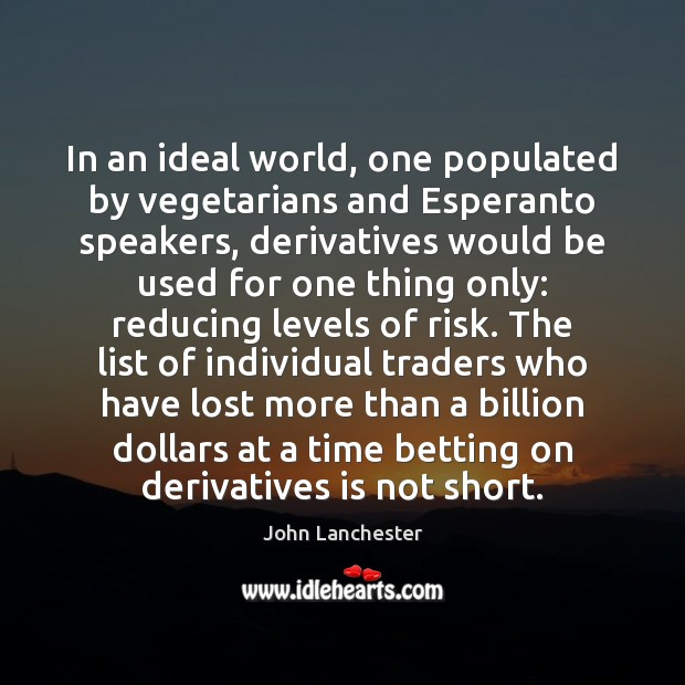 Image, In an ideal world, one populated by vegetarians and Esperanto speakers, derivatives