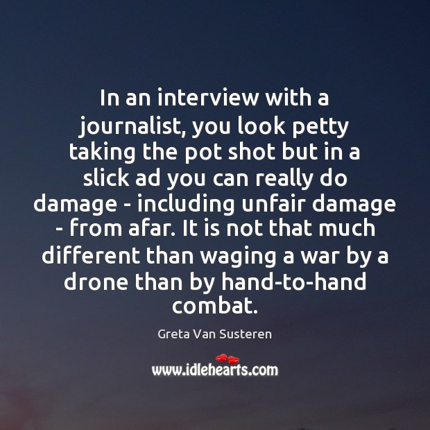 In an interview with a journalist, you look petty taking the pot Image