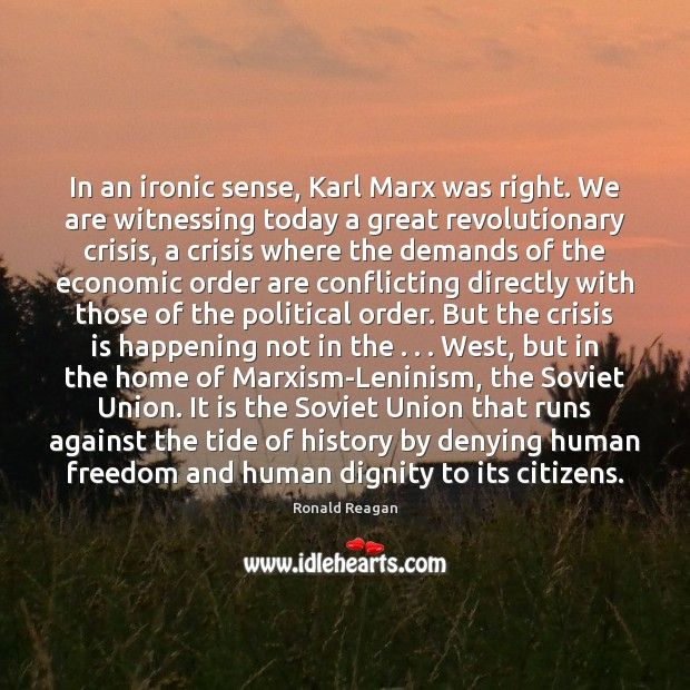 Image, In an ironic sense, Karl Marx was right. We are witnessing today