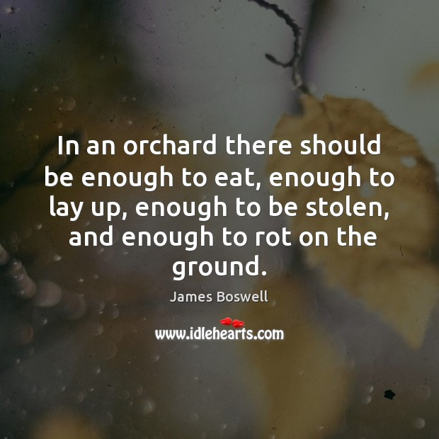 In an orchard there should be enough to eat, enough to lay Image