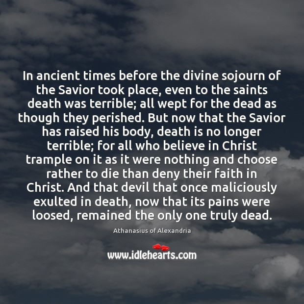 In ancient times before the divine sojourn of the Savior took place, Death Quotes Image