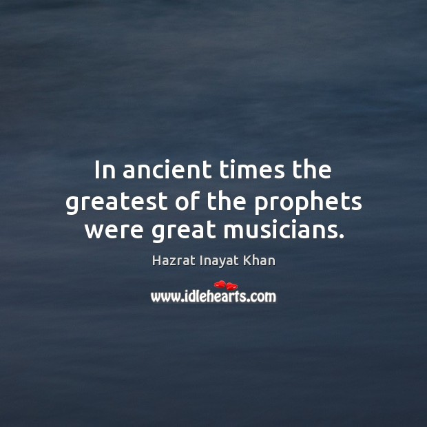 Image, In ancient times the greatest of the prophets were great musicians.