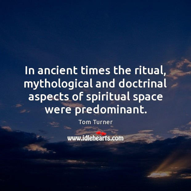 Image, In ancient times the ritual, mythological and doctrinal aspects of spiritual space