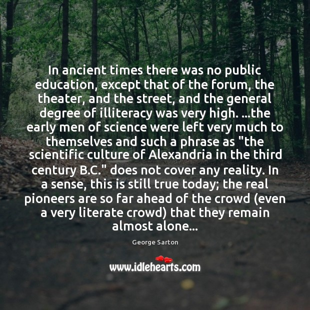 In ancient times there was no public education, except that of the Image