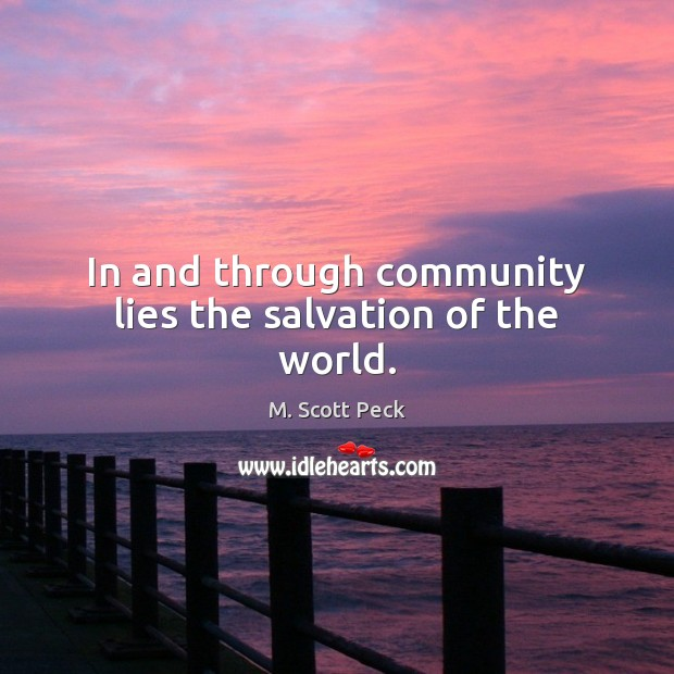 Image, In and through community lies the salvation of the world.