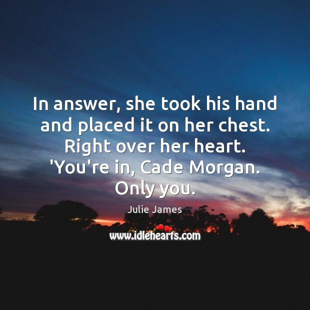 In answer, she took his hand and placed it on her chest. Image