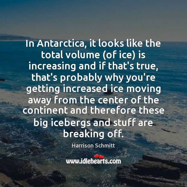 Image, In Antarctica, it looks like the total volume (of ice) is increasing