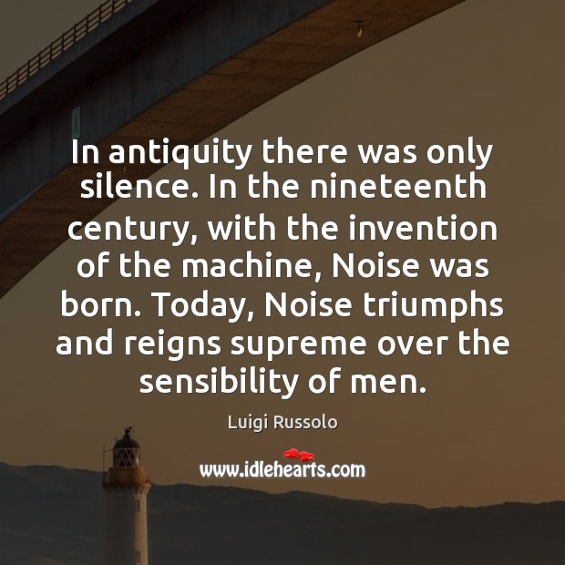 Image, In antiquity there was only silence. In the nineteenth century, with the