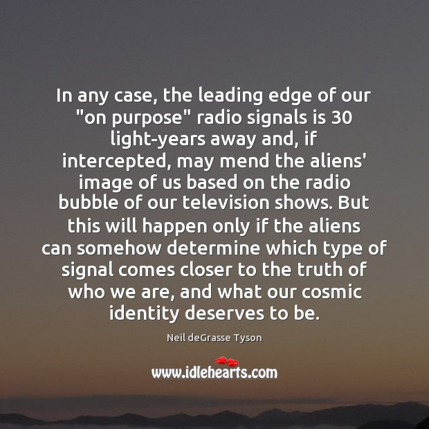 """In any case, the leading edge of our """"on purpose"""" radio signals Image"""