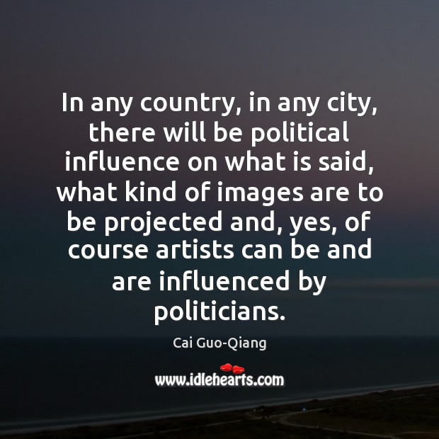 Image, In any country, in any city, there will be political influence on
