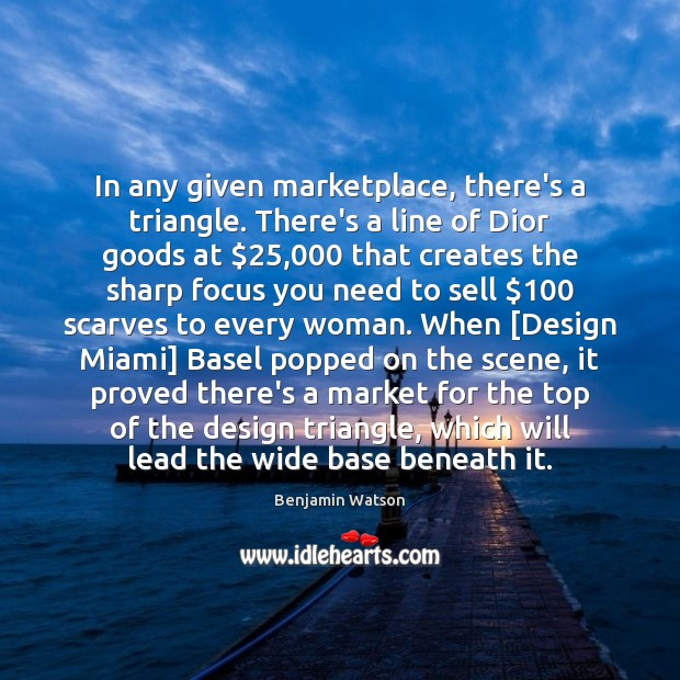 Image, In any given marketplace, there's a triangle. There's a line of Dior
